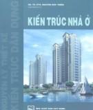 Giáo trình Kiến trúc nhà ở (Giáo trình đào tạo kiến trúc sư): Phần 1 - GS.TS.KTS. Nguyễn Đứu Thiềm
