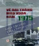 Tài liệu của chính quyền Sài Gòn - Về đại thắng mùa Xuân năm 1975: Phần 1