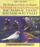 Ebook Kỹ thuật nuôi và kinh doanh Yến hót, Yến phụng, Bạc má, Sắc Nhật, Bảy màu, Hút mật: Phần 2 - Việt Chương
