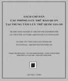 sách chỉ dẫn các phông lưu trữ bảo quản tại trung tâm lưu trữ quốc gia iii: phần 1 - cục văn thư lưu trữ nhà nước