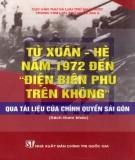 Tài liệu của chính quyền Sài Gòn - Từ Xuân - Hè năm 1972 đến Điện Biên Phủ trên không: Phần 1
