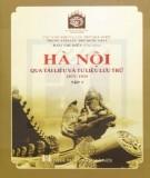 Tài liệu và tư liệu Hà Nội lưu trữ 1873 - 1954 (Tập 1): Phần 1