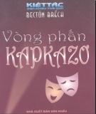 Ebook Kiệt tác sân khấu thế giới - Vòng phấn Kapkazơ: Phần 2 - Bectôn Brếch