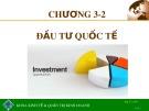 Bài giảng Toàn cầu hóa và hội nhập kinh tế quốc tế: Chương 3.2 - ThS. Trương Khánh Vĩnh Xuyên