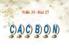Giáo án Hóa học Tiết 33 - Bài 27: Cacbon