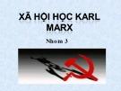 Bài thuyết trình Lịch sử xã hội học: Xã hội học Karl Marx