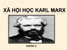 Bài thuyết trình: Xã hội học Karl Marx