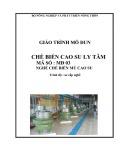 Giáo trình mô đun Chế biến cao su ly tâm - MĐ03: Chế biến mủ cao su