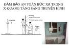 Bài giảng Đảm bảo an toàn bức xạ trong X-Quang tăng sáng truyền hình