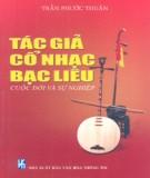 Ebook Tác giả cổ nhạc Bạc Liêu cuộc đời và sự nghiệp: Phần 2 - Trần Phước Thuận
