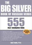 Ebook The Big Silver Book of Russian Verbs - Jack Franke
