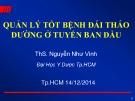 Bài giảng Quản lý tốt bệnh đái tháo đường ở tuyến ban đầu -  ThS. Nguyễn Như Vinh (ĐH Y dược TP Hồ Chí Minh)