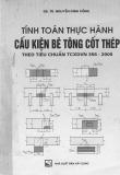 Hệ thống Tính toán thực hành cấu kiện bê tông cốt thép theo TCXDVN 356-2005 - Tập 2