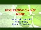 Bài giảng Dinh dưỡng và sức khỏe - ThS. Nguyễn Thị Hiền