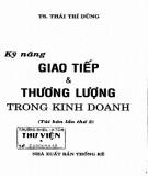 Ebook Kỹ năng giao tiếp và thương lượng trong kinh doanh: Phần 2 - TS. Thái Trí Dũng