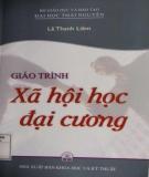 Giáo trình Xã hội học đại cương: Phần 2 - Lê Thanh Liêm