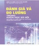 Ebook Đánh giá và đo lường trong khoa học xã hội (Quy trình, kỹ thuật thiết kế, thích nghi, chuẩn hóa công cụ đo): Phần 1 – TS. Nguyễn Công Khanh