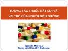 Bài giảng Tương tác thuốc bất lợi và vai trò của người điều dưỡng - Nguyễn Mai Hoa
