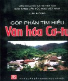 Ebook Góp phần tìm hiểu văn hóa Cơ-tu: Phần 1 – Lưu Hùng