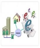 Bài giảng Thương mại điện tử - Chương 3, 4: Các hình thức giao dịch trong thương mại điện tử - Xây dựng giải pháp thương mại điện tử cho doanh nghiệp