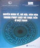 Ebook Quyền kinh tế, xã hội, văn hóa trong pháp luật và thực tiễn ở Việt Nam: Phần 1 –  NXB Lao Động Xã Hội