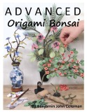 Ebook Advanced Origami Bonsai - Benjamin John Coleman