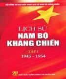 Ebook Lịch sử Nam Bộ kháng chiến (Tập 1: 1945-1954): Phần 1 – NXB Chính trị Quốc gia – Sự thật