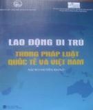 Ebook Lao động di trú trong pháp luật quốc tế và Việt Nam: Phần 1 – NXB Lao động Xã hội