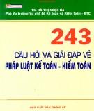 Ebook 243 câu hỏi và giải đáp về pháp luật kế toán, kiểm toán: Phần 1 – TS. Hà Thị Ngọc Hà