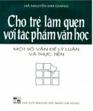 Ebook Cho trẻ làm quen với tác phẩm văn học: Một số vấn đề về lý luận và thực tiễn: Phần 2 - TS. Hà Nguyễn Kim Giang