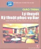 Giáo trình Lý thuyết kỹ thuật phục vụ Bar (Dùng trong các trường THCN): Phần 1 - Lê Thị Nga, Nguyễn Thị Thanh Hải