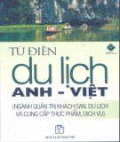 Ebook Từ điển du lịch Anh-Việt (Ngành Quản trị khách sạn, Du lịch và Cung cấp thực phẩm, Dịch vụ): Phần 1 - NXB Trẻ
