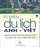 Ebook Từ điển du lịch Anh-Việt (Ngành Quản trị khách sạn, Du lịch và Cung cấp thực phẩm, Dịch vụ): Phần 2 - NXB Trẻ