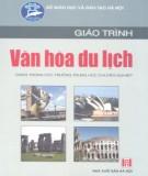 Giáo trình Văn hóa du lịch (Dùng trong các trường THCN): Phần 1 - Lê Thị Vân (chủ biên)