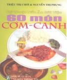 Ebook Kỹ thuật nấu ăn đãi tiệc - 60 món cơm canh: Phần 1 - Triệu Thị Chơi, Nguyễn Thị Phụng