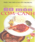 Ebook Kỹ thuật nấu ăn đãi tiệc - 60 món cơm canh: Phần 2 - Triệu Thị Chơi, Nguyễn Thị Phụng