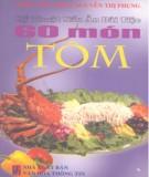 Ebook Kỹ thuật nấu ăn đãi tiệc - 60 món tôm: Phần 1 - Triệu Thị Chơi, Nguyễn Thị Phụng