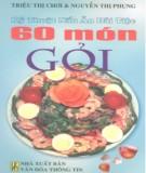 Ebook Kỹ thuật nấu ăn đãi tiệc - 60 món gỏi: Phần 1 - Triệu Thị Chơi, Nguyễn Thị Phụng