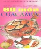 Ebook Kỹ thuật nấu ăn đãi tiệc - 60 món cua, cá, mực: Phần 1 - Triệu Thị Chơi, Nguyễn Thị Phụng