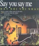 Hãy nói với nhau - Say you say me: Phần 1