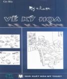 Ebook Mỹ thuật vẽ ký họa: Phần 2 - HS. Gia Bảo