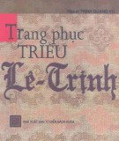 Tìm hiểu Trang phục triều Lê - Trịnh: Phần 1