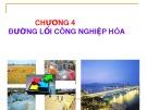 Bài giảng Đường lối cách mạng của Đảng Cộng sản Việt Nam: Chương 4 - ThS. Bùi Thị Huyền