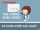 Bài giảng Lý thuyết xác suất và thống kê toán: Chương 2 - Hoàng Thị Diễm Hương