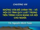 Bài giảng Những nguyên lý cơ bản của chủ nghĩa Mác - Lênin: Chương 8 - TS. Nguyễn Minh Tuấn