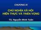 Bài giảng Những nguyên lý cơ bản của chủ nghĩa Mác - Lênin: Chương 9 - TS. Nguyễn Minh Tuấn