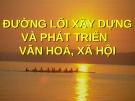 Bài giảng Đường lối cách mạng của Đảng Cộng sản Việt Nam: Chương 7 - ThS. Hoàng Trang