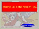 Bài giảng Đường lối công nghiệp hóa - ThS. H.Trang