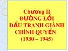 Bài giảng Đường lối cách mạng của Đảng Cộng sản Việt Nam: Chương 2 - ThS. Hoàng Trang
