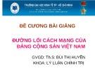 Bài giảng Đường lối cách mạng của Đảng Cộng sản Việt Nam: Chương 1 - ThS. Bùi Thị Huyền